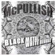BLACK METAL WHITE REGGAE. LP LTD EDITION. Artist: McPullish. Label: Charlies.